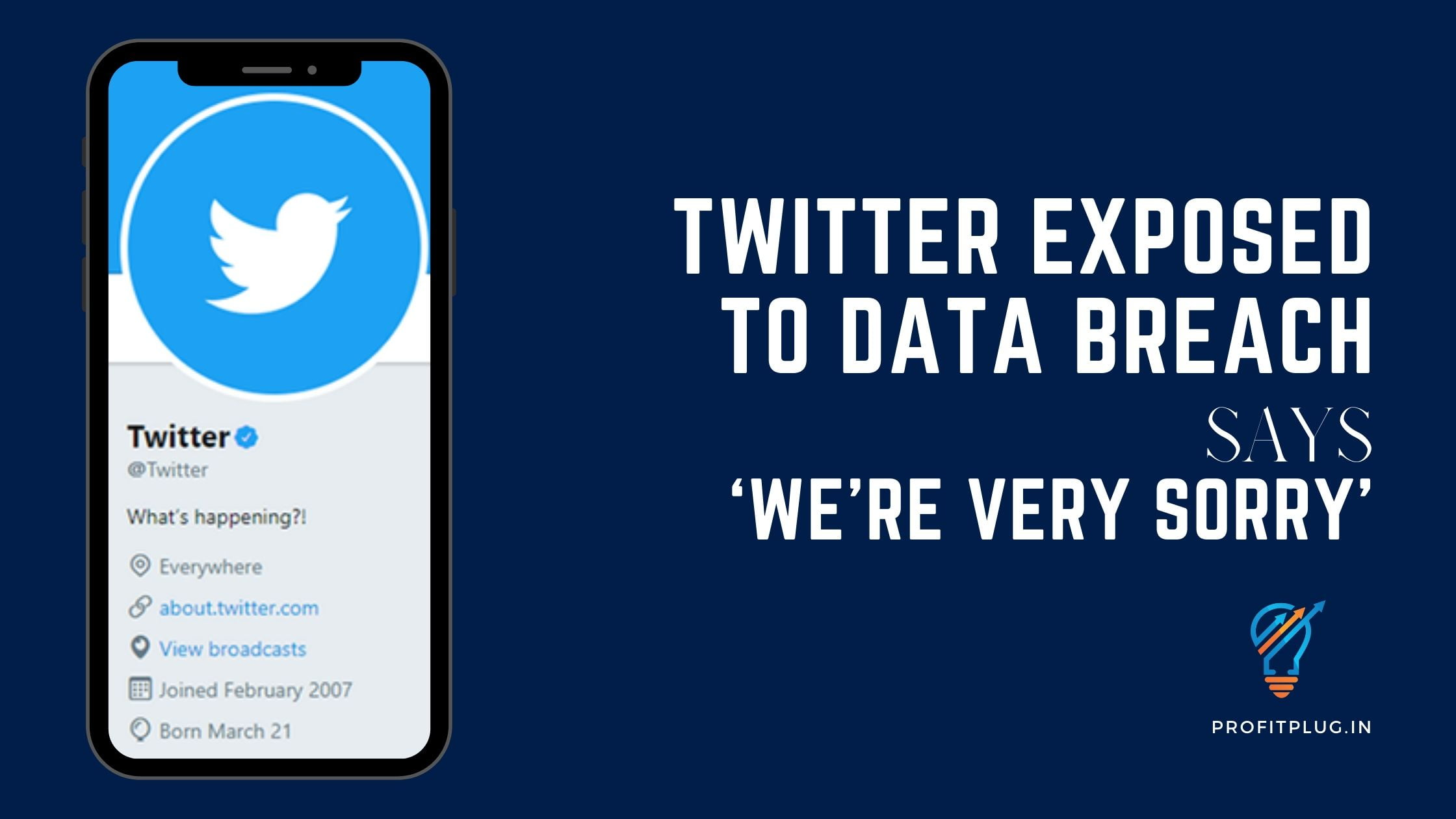 Read more about the article Twitter Exposed To Data Breach – Says We're Very Sorry