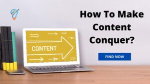 MAKE YOUR CONTENT CONQUER – The Content Writing Guide